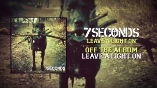7SECONDS - Leave A Light On