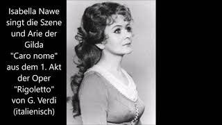 Isabella Nawe singt die Arie der Gilda