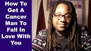 How To Get A Cancer Man To Like You and Fall In Love With You [Lamarr Townsend Tarot]