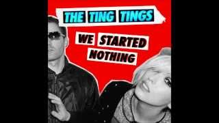 The Ting Tings - ALBUM - We Started Nothing | DOWNLOAD LINK RAPIDSHARE