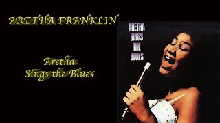 ARETHA FRANKLIN - «Aretha Sings the Blues»  (1985) – Full Album