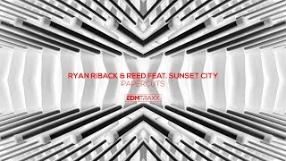 Ryan Riback Amp Reed Feat Sunset City Papercuts Extended Mix