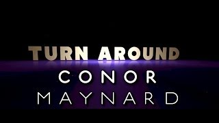 Conor Maynard - Turn Around ft. Ne-Yo (Lyrics Video)
