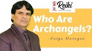 Who Are Archangels? : Reiki Master / Satya Narayan