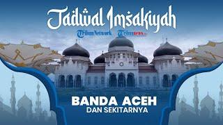 Jadwal Imsakiyah Ramadan 2021 Kementerian Agama untuk Wilayah Banda Aceh dan Sekitarnya