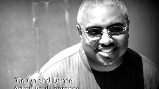 "Paul Laurence - ""Go On and Dance"""