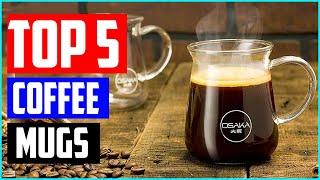 Best Glass Coffee Mugs In 2020