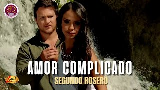 Amor complicado - Segundo Rosero  (Video)