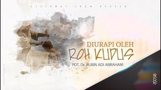 Diurapi Oleh Roh Kudus - Pdt. Rubin Adi Abraham 20 Mei 2018 (KU-2)
