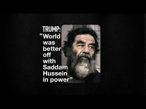 Trump: 'World was better off with Saddam Hussein in power'