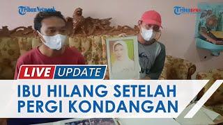 Ibu Asal Pangandaran Hilang saat Pamit Kondangan di Bogor, Keluarga Tak Bisa Komunikasi Sejak 2015