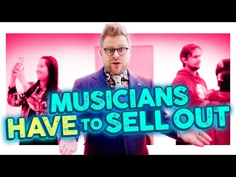 Why Musicians are Forced to Sell Out