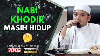 042 | Nabi Khodir a.s Masih Hidup ? | Ustaz Wadi Annuar