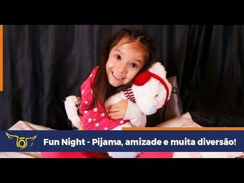 Fun Night - Pijama, amizade e muita diversão!