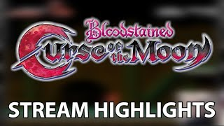 STREAM HIGHLIGHTS - Bloodstained: Curse of the Moon