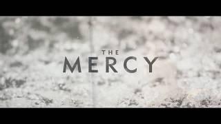 The Mercy (2017) Video