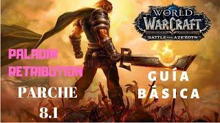 Guia Paladin DPS (Retribution) | Battle For Azeroth parche 8.1