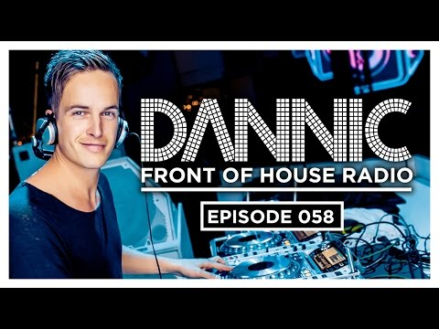 Dannic presents Front Of House Radio 058