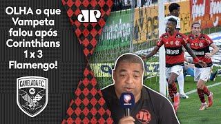'Era para ter sido 6 ou 7 para o Flamengo': Olha o que Vampeta falou após 3 a 1 no Corinthians