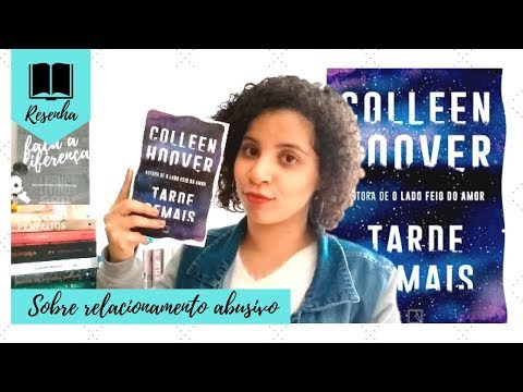 TARDE DEMAIS (COLLEEN HOOVER) | RESENHA | VEDA #02