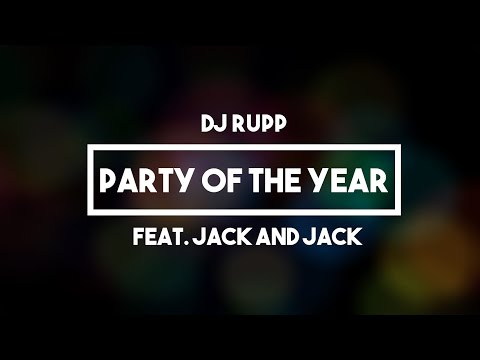 Party Of The Year (Feat. Dj Rupp) - Jack And Jack