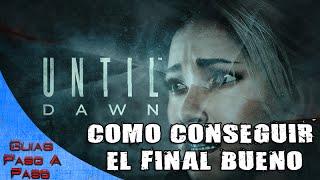 Until Dawn | Final bueno (Todos sobreviven) | Como conseguir el mejor final y el final secreto