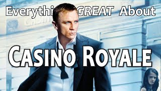 Everything GREAT About Casino Royale!