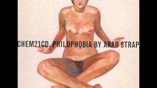 Arab Strap - I would have liked me a lot last night