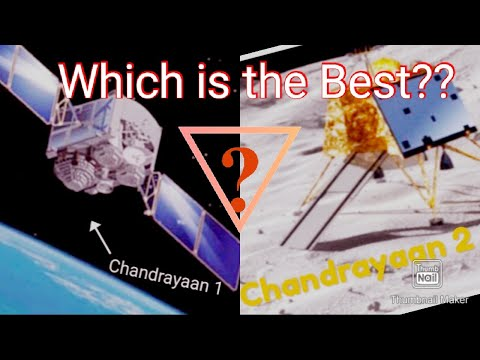 Chandrayaan1 vs chandrayaan2 which was better mission ??