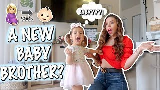 SHE WANTS A BABY BROTHER!!!!