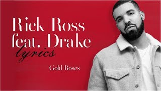 Rick Ross Feat. Drake   Gold Roses | Lyrics