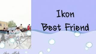 best friend ikon lyrics english - ฟรีวิดีโอออนไลน์ - ดูทีวีออนไลน์