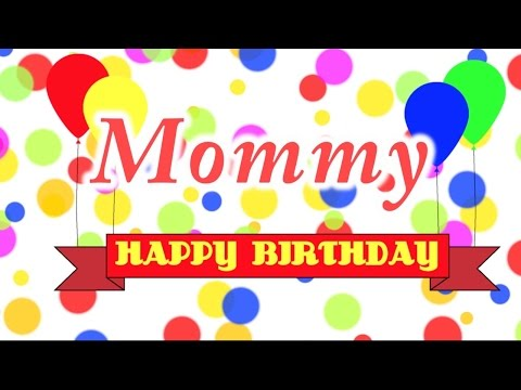 Download Happy Birthday Mommy Song HD Mp4 3GP Video and MP3