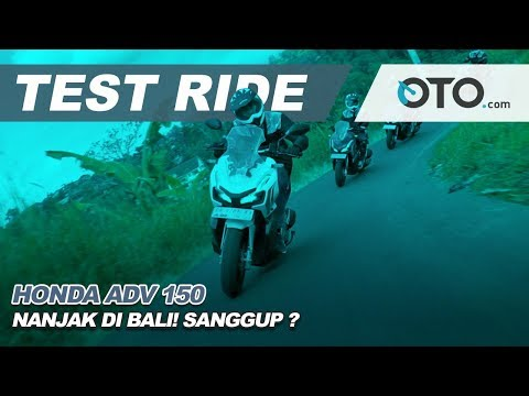 Honda ADV 150 | Test Ride | Nanjak Di Bali! Sanggup? | OTO com