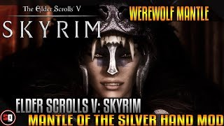 The Elder Scrolls V: Skyrim - Mantle of the Silver Hand Mod