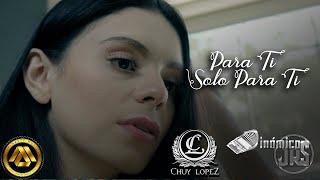 Dinamicos Jrs & Chuy Lopez - Para Ti  Solo para Ti (Video Oficial)