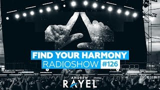 Andrew Rayel - Find Your Harmony Radioshow #126 [inHarmony Music Special]