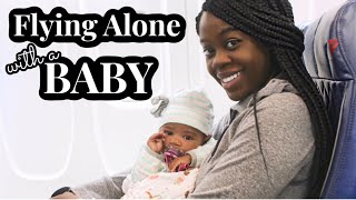 Flying Alone With A Baby | Travel Tips & What To Pack