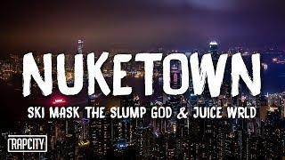 Mix - Ski Mask The Slump God - Nuketown ft. Juice WRLD (Lyrics)
