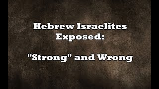 Hebrew Israelites Exposed: Strong and Wrong Doctrine