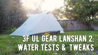 3F UL Gear Lanshan 2 Tent : Water Tests And Small Tweaks
