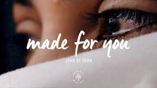 John De Sohn - Made For You 1 Hour
