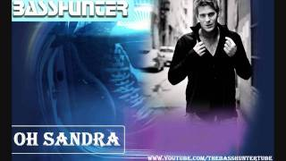 Basshunter - Oh Sandra (HD)