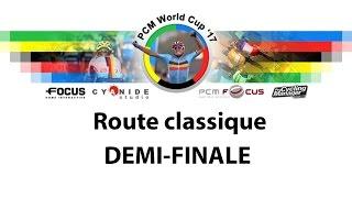 PCM WORLD CUP 2017 | Route Classique : Demi-finale