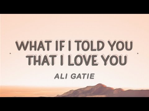 Download Ali Gatie - What If I Told You That I Love You (Lyrics) Mp4 HD Video and MP3