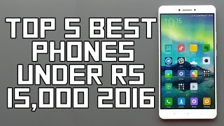 Top 5 Best Smartphone Under Rs 15000  November 2016