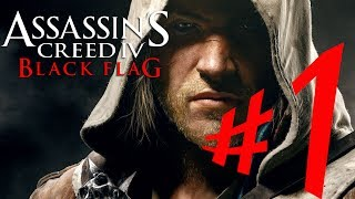 Assassin's Creed IV : Black Flag - Parte 1: Edward Kenway!! [ Playthrough AC 4 D