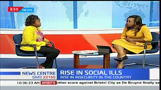 News Center discussion: The rise in social ills in Kenya (Part 2)