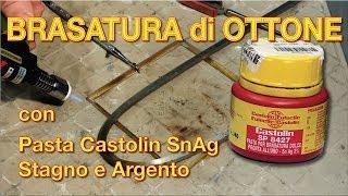 Come Saldare L'ottone - Pasta Castolin SnAg