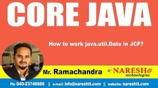 Core Java Tutorials   How to work java.util.Date in JCF?   by Mr.Ramachandra